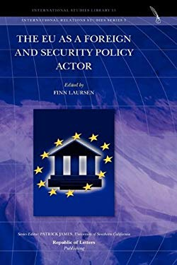 The Eu as a Foreign and Security Policy Actor 9789089790071