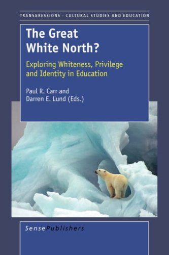 The Great White North? Exploring Whiteness, Privilege and Identity in Education 9789087901424