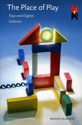 The Place of Play: Toys and Digital Cultures 8478922