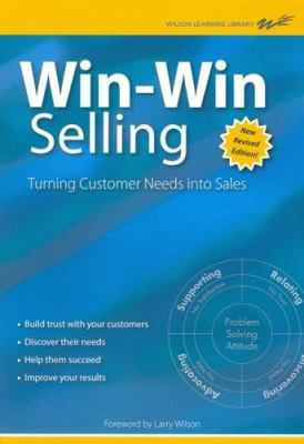 Win-Win Selling: Turning Customer Needs Into Sales 9789088720017