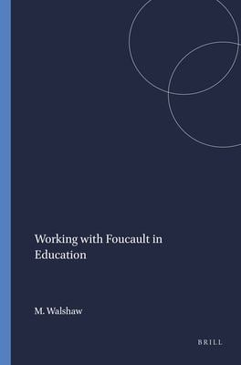Working with Foucault in Education 9789087901882