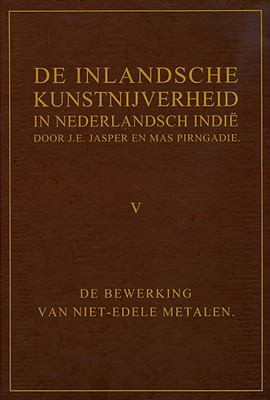 de Inlandsche Kunstnijverheid in Nederlands Indie - Deel V: de Bewerking Van Niet-Edele Metalen 9789088900259