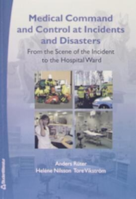 Medical Command and Control at Incidents and Disasters 9789144019512