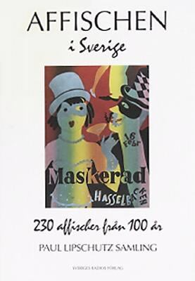 Affischen I Sverige: 230 Affischer Fran 100 AR 9789152218181