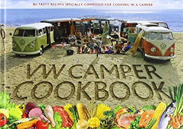 The Original VW Camper Cookbook: 80 Tasty Recipes Specially Composed for Cooking in a Camper 9789163196843