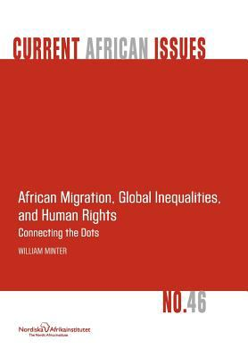 African Migration, Global Inequalities, and Human Rights. Connecting the Dots 9789171066923
