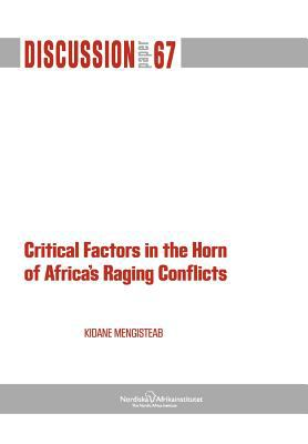 Critical Factors in the Horn of Africa's Raging Conflicts 9789171067074