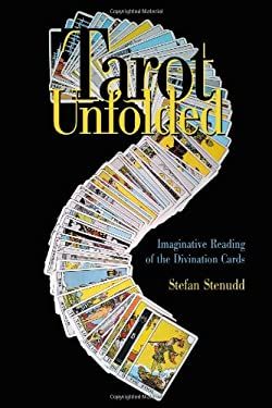 Tarot Unfolded: Imaginative Reading of the Divination Cards 9789178940554