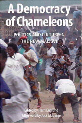 A Democracy of Chameleons. Politics and Culture in the New Malawi 9789171064998