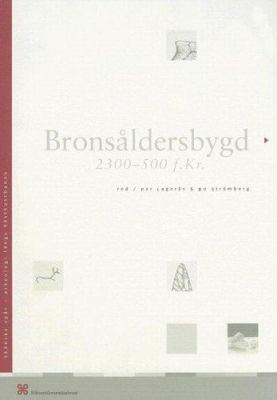 Bronsaldersbygd 2300-500 F.Kr. 9789172093768