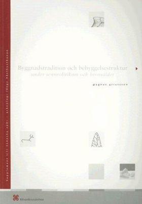Byggnadstradition Och Bebyggelsestruktur: Under Senneolitikum Och Bronselder 9789172093829