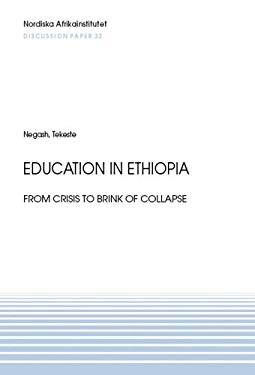 Education in Ethiopia: From Crisis to the Brink of Collapse 9789171065766