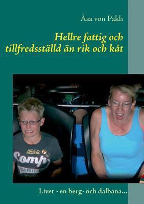 Hellre Fattig Och Tillfredsstalld an Rik Och Kat 9789174634266