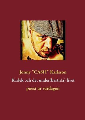 Karlek Och Det Under(bar(n)A) Livet 9789174632200