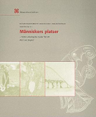 Manniskors Platser: Tretton Arkeologiska Studier Fran UV 9789172091818