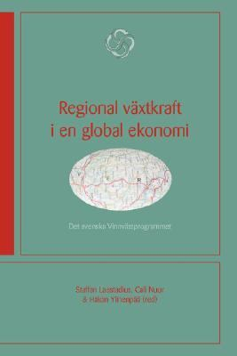 Regional Vxtkraft I En Global Ekonomi - Det Svenska Vinnvxtprogrammet