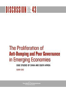 The Proliferation of Anti-Dumping and Poor Governance in Emerging Economies: Case Studies of China and South Africa 9789171066442