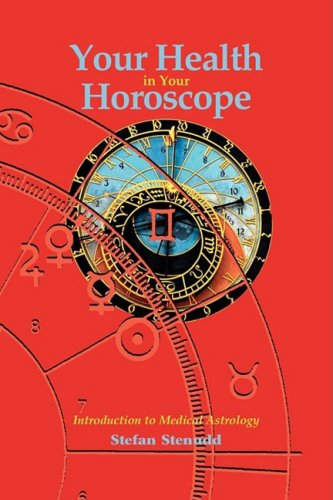 Your Health in Your Horoscope: Introduction to Medical Astrology 9789178940219