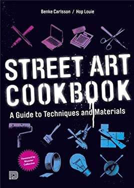 Street Art Cookbook: A Guide to Techniques and Materials 9789185639465