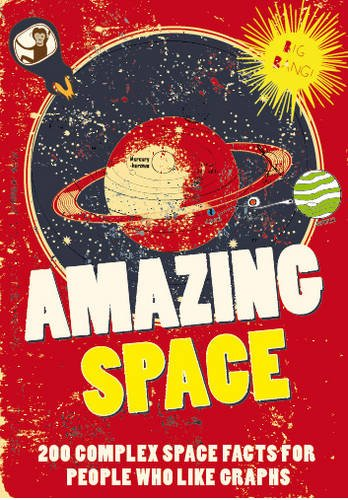Amazing Space: 200 Complex Space Facts for People Who Like Graphs 9789186283131