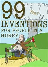 99 Inventions for People in a Hurry: Get Smart in No Time! 11980212