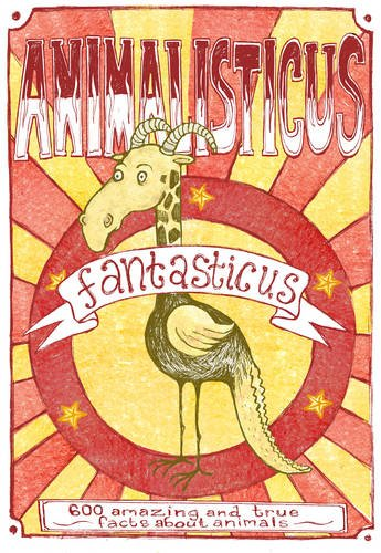 Animalisticus Fantasticus: 600 Amazing and True Facts about Animals 9789186283056