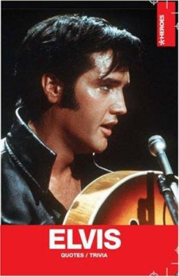 Elvis Presley: Quotes/Trivia