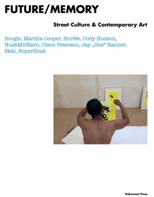 Future/memory: Street Culture and Contemporary Art 9789185639632