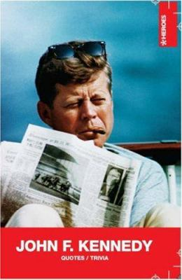 John F. Kennedy: Quotes/Trivia 9789185449224