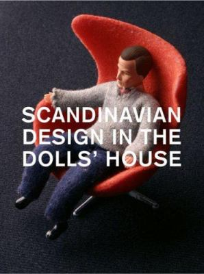 Scandinavian Design in the Doll's House: 1950-2000 9789185213177
