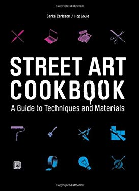 Street Art Cookbook: A Guide to Techniques and Materials 9789185639304