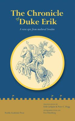 The Chronicle of Duke Erik: A Verse Epic from Medieval Sweden 9789185509577
