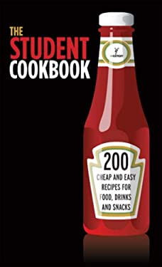 The Student Cookbook: 200 Cheap and Easy Recipes for Food, Drinks and Snacks 9789185449118