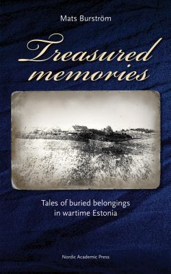 Treasured Memories: Tales of Buried Belongings in Wartime Estonia 9789185509874