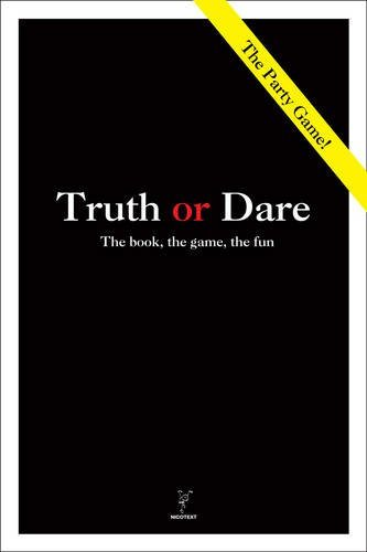 Truth or Dare: The Book, the Game, the Fun 9789186283117