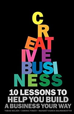 Creative Business: 10 Lessons to Help You Build a Business Your Way 9789197836821