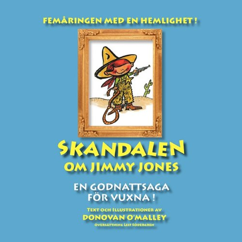 Skandalen Om Jimmy Jones: En Godnattsaga for Vuxna! 9789197918848