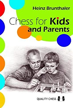 Chess for Kids and Parents: From the Start Till the First Tournament 9789197600453