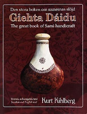 Giehta Daidu: Den Stora Boken Om Samernas Slojd = the Great Book of Sami Handicraft 9789197217835
