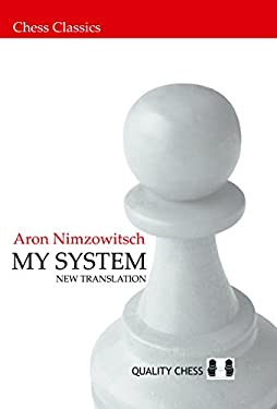 My System: A Chess Manual on Totally New Principles 9789197600538