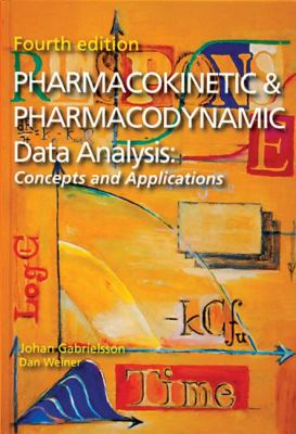 Pharmacokinetic & Pharmacodynamic Data Analysis: Concepts and Applications [With CDROM] 9789197651004