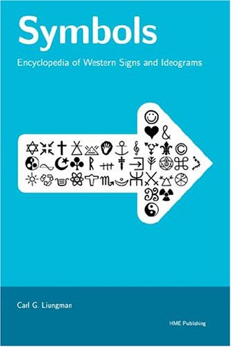 Symbols -- Encyclopedia of Western Signs and Ideograms 9789197270502