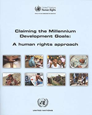 Claiming the Millennium Development Goals: A Human Rights Approach 9789211541847