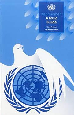 Disarmament: A Basic Guide 9789211422825