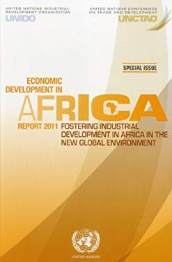 Economic Development in Africa Report 2011:: Fostering Industrial Development in Africa in the New Global Environment, Special Issue 9789211128253