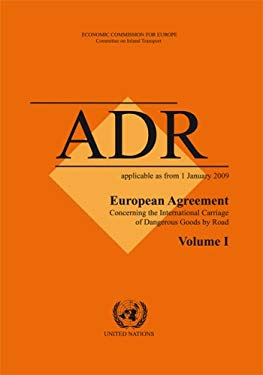 European Agreement Concerning the International Carriage of Dangerous Goods by Road: Adr - Applicable as from 1 January 2009 9789211391312