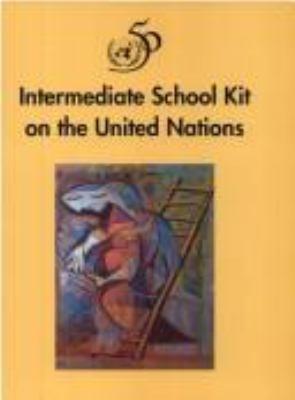 Intermediate School Kit on the United Nations 9789211005882