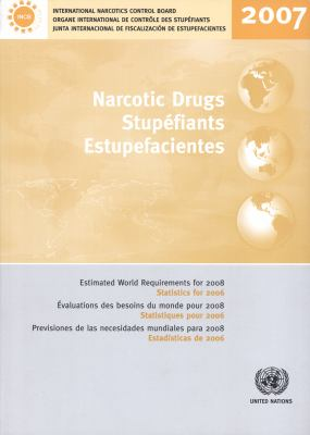 Narcotic Drugs: Estimated World Requirements for 2008 (Statistics for 2006)