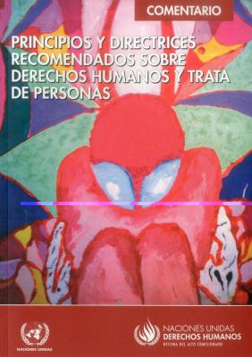Principios y Directrices Recomendados Sobre Derechos Humanos y Trata de Personas: Comentario 9789213541227