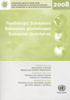 Psychotropic Substances: Statistics for 2007 - Assessments of Annual Medical and Scientific Requirements for Substances of the Convention on Ps 9789210481250
